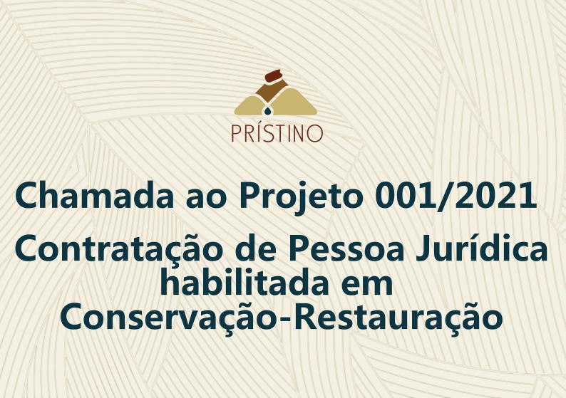 Imagem Chamada 001/2021 para contratação de Pessoa Jurídica habilitada em Conservação/Restauração